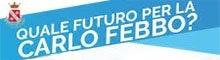 Quale futuro per la Carlo Febbo